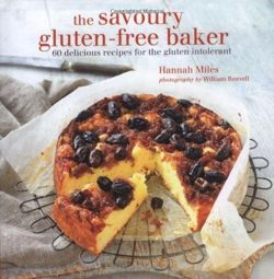 Savoury Gluten-free Baker - 60 delicious recipes for the gluten intolerant