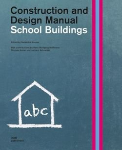 School Buildings. Construction and Design Manual