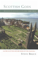 Scottish Gods Religion in Modern Scotland 1900-2012