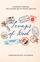 Scraps of Wool A Journey Through the Golden Age of Travel Writing