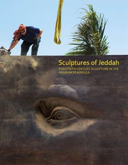 Sculptures Of Jeddah Twentieth Century Sculpture in the Arabian Peninsula
