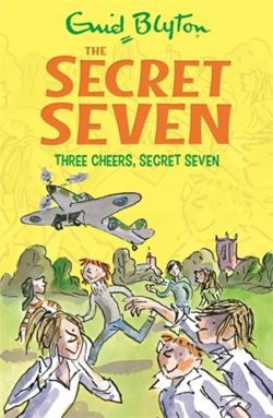 Secret Seven: Three Cheers, Secret Seven : Book 8
