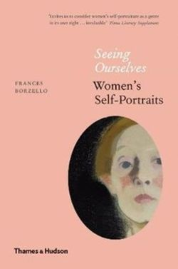 Seeing Ourselves : Women's Self-Portraits