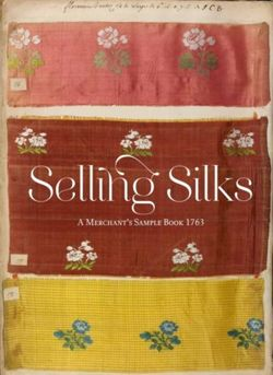 Selling Silks A Merchant's Sample Book