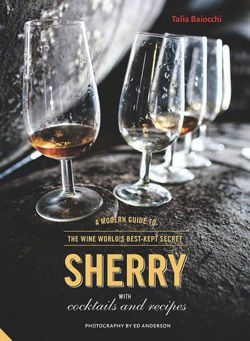 Sherry: A Modern Guide to the Wine