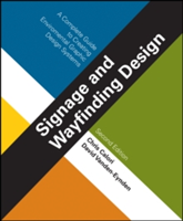 Signage and Wayfinding Design A Complete Guide to Creating Environmental Graphic Design Systems