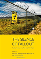 Silence of Fallout Nuclear Criticism in a Post-Cold War World