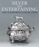 Silver for Entertaining The Ickworth Collection