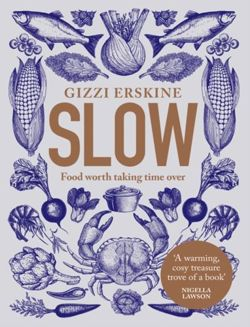 Slow : Food Worth Taking Time Over