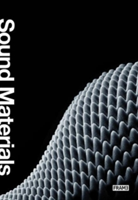 Sound Materials A Compendium of Sound Absorbing Materials for Architecture and Design