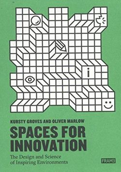 Spaces for Innovation The Design and Science of Inspiring Environments