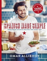 Spanish Made Simple 100 Foolproof Spanish Recipes for Every Day
