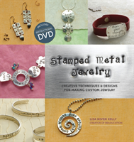 Stamped Metal Jewelry Creative Techniques & Designs for Making Custom Jewelry