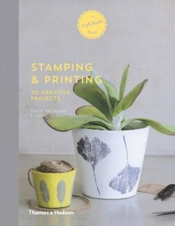 Stamping & Printing : 20 Creative Projects