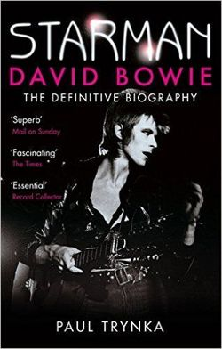 Starman David Bowie - The Definitive Biography