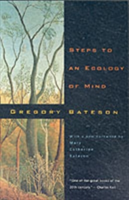 Steps to an Ecology of Mind Collected Essays in Anthropology, Psychiatry, Evolution and Epistemology
