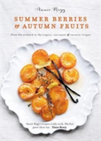Summer Berries & Autumn Fruits From the orchard to the tropics, 120 sweet & savoury recipes