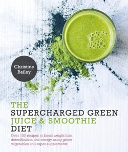 Supercharged Green Juice & Smoothie Diet