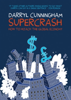 Supercrash How to Hijack the Global Economy