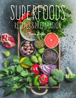 Superfoods Recipes & Preparation
