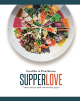 Supper Love Comfort bowls for quick and nourishing suppers