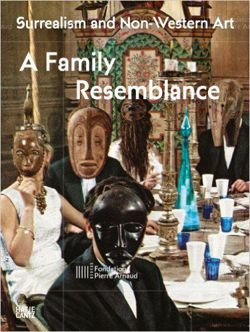 Surrealism and Non-Western Art A Family Resemblance