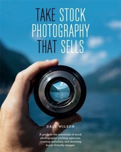 Take Stock Photography That Sells : Earn a living doing what you love