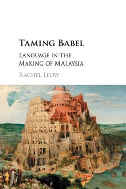 Taming Babel Language in the Making of Malaysia