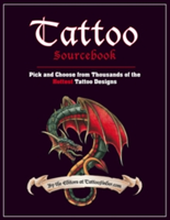 Tattoo Sourcebook Pick and Choose from Thousands of the Hottest Tattoo Designs