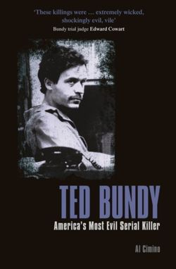 Ted Bundy : America's Most Evil Serial Killer