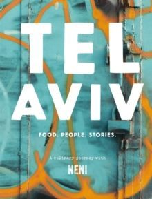 Tel Aviv : Food. Stories. People