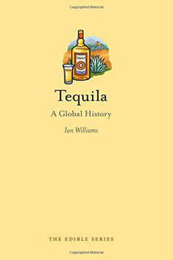 Tequila - A Global History