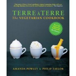 Terre a Terre The Vegetarian Cookbook
