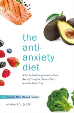The Anti-Anxiety Diet : A Whole Body Programme to Stop Racing Thoughts, Banish Worry and Live Panic-Free