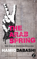 The Arab Spring The End of Postcolonialism