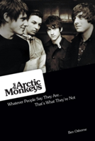 The Arctic Monkeys Whatever People Say They are: That's What They're Not