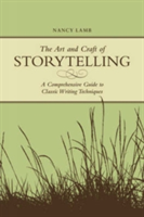 The Art and Craft of Storytelling A Comprehensive Guide to Classic Writing Techniques