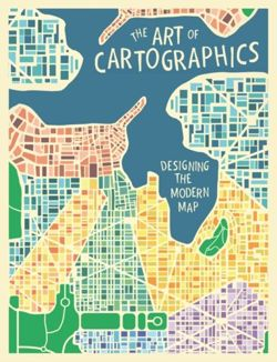 The Art of Cartographics Designing the Modern Map (EGZ. USZKODZONY)