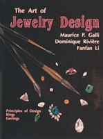 The Art of Jewelry Design: Principles of Design, Rings & Earrings