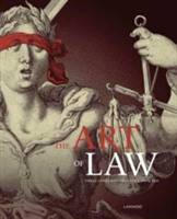 The Art of Law Three Centuries of Justice Depicted