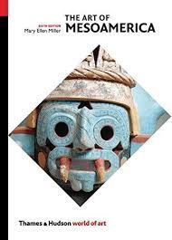 The Art of Mesoamerica From Olmec to Aztec