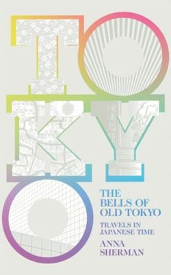 The Bells of Old Tokyo Travels in Japanese Time
