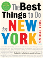 The Best Things to Do in New York: 1001 Ideas, The 3rd Edition