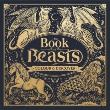 The Book of Beasts : Colour and Discover