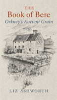 The Book of Bere Orkney's Ancient Grain