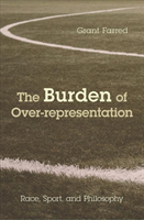 The Burden of Over-representation Race, Sport, and Philosophy