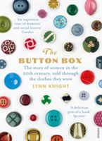 The Button Box The Story of Women in the 20th Century Told Through the Clothes They Wore