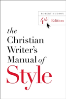 The Christian Writer's Manual of Style 4th Edition