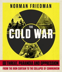 The Cold War : From the Iron Curtain to the Collapse of Communism