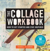 The Collage Workbook How to Get Started and Stay Inspired